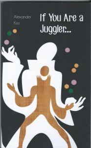 Boek: If you are Juggler - Alexander Kiss (Engels)